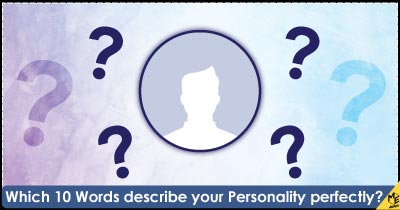 Which 10 Words describe your Personality perfectly?