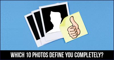 Which 10 Photos define you completely?