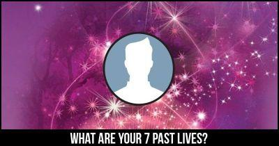 What are your 7 past lives?