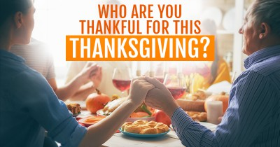 Who Are You Thankful for This Thanksgiving?
