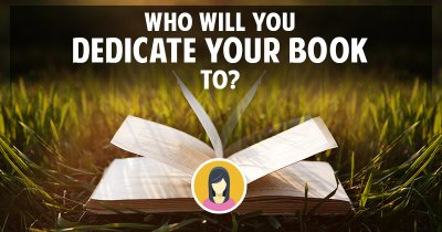 Who will you dedicate your book to?