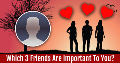 Which 3 Friends Are Important To You?