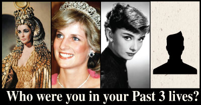 Who were you in your Past 3 lives?