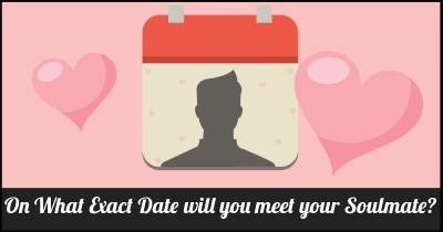 On What Exact Date will you meet your Soulmate?