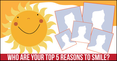 Who are your top 5 reasons to smile?