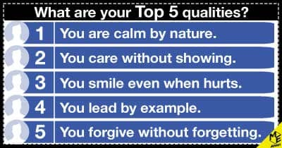 What are your top 5 qualities?