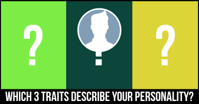 Which 3 Traits describe your Personality?