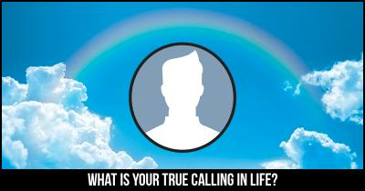 What is your True Calling in Life?