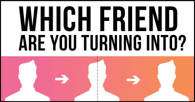 Which Friend are you turning into?