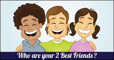Who are your 2 Best Friends?