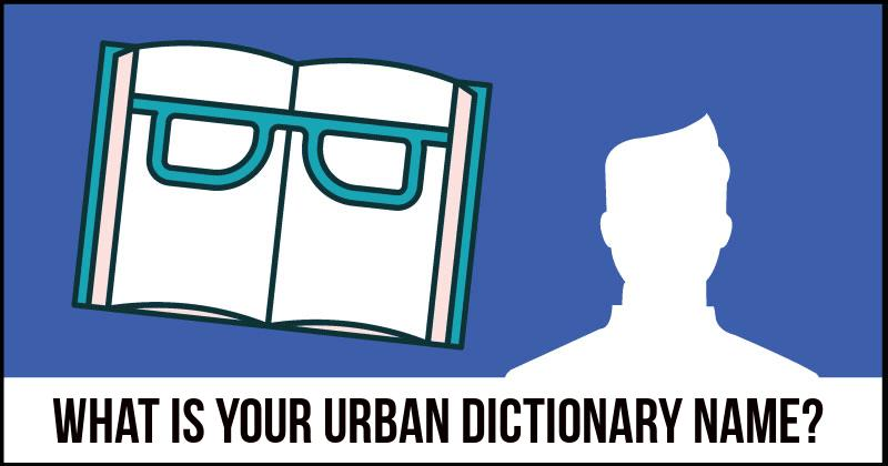 What is your Urban Dictionary Name?