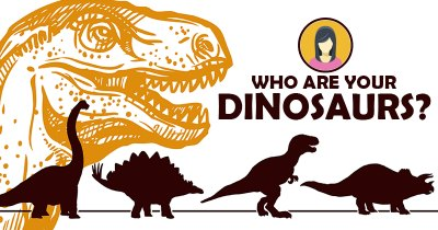 Who are your Dinosaurs?