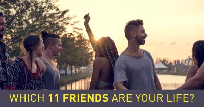 Which 11 Friends are your Life?