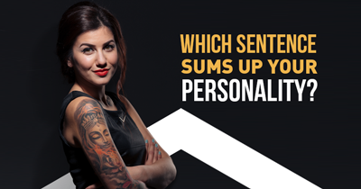 Which Sentence sums up Your Personality?