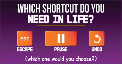 Which Shortcut Do You Need In Life?