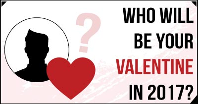 Who will be your Valentine in 2017?