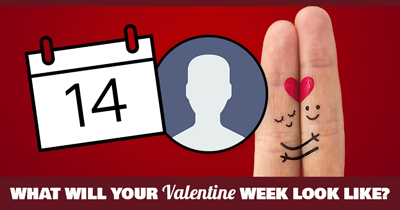 What Will YOUR Valentine Week Look Like?