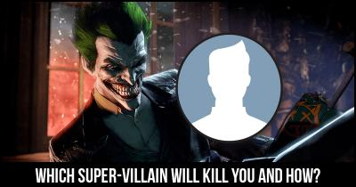 Which Super-villain will kill you and how?