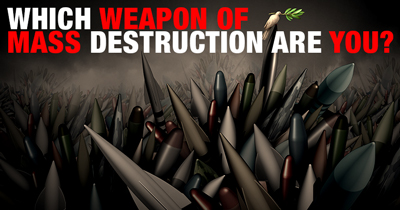 Which Weapon of Mass Destruction Are You?