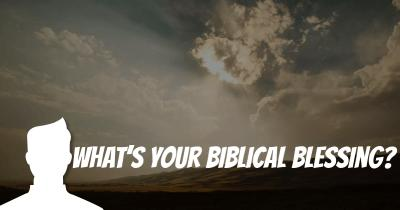 What's your Biblical Blessing?