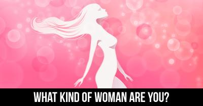 What kind of Woman are you?