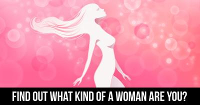 Find out what kind of a Woman are you?