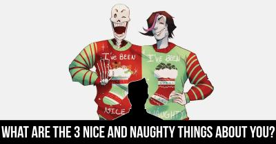 What are the 3 Nice and Naughty things about you?
