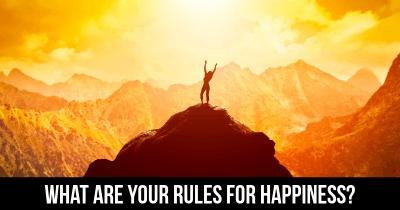 What are your Rules for Happiness?