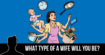 What type of a Wife will you be?