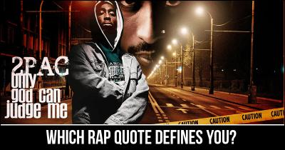 Which Rap Quote Defines You?