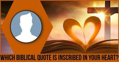 Which Biblical Quote is Inscribed in your Heart?