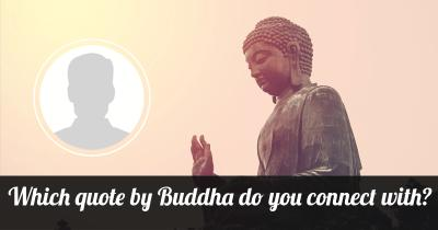 Which quote by Buddha do you connect with?