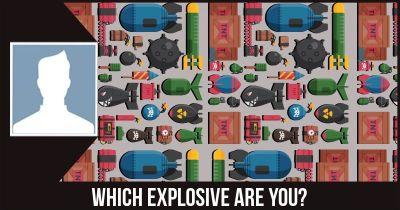 Which Explosive are you?