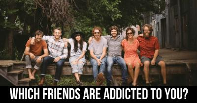 Which Friends are addicted to you?