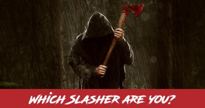Which Slasher are you?