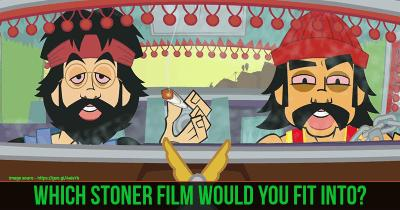 Which Stoner Film Would You Fit into?