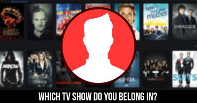 Which TV Show Do you Belong in?