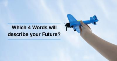 Which 4 Words will describe your Future?