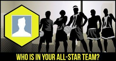 Who is in your All-Star team?