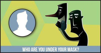 Who are you Under your Mask?