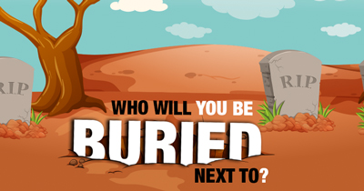 Who Will You be Buried Next To?