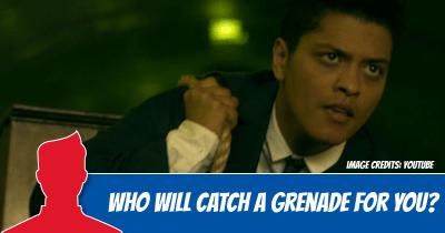 Who will catch a Grenade for you?