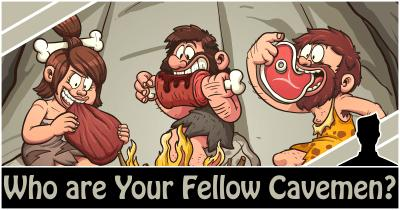 Who are Your Fellow Cavemen?