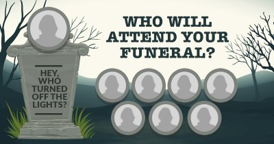 Who Will Attend Your Funeral?