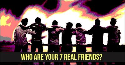 Who are your 7 Real Friends?