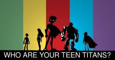 Who are your Teen Titans?