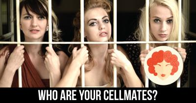 Who are your Cellmates?