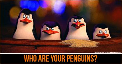 Who are your Penguins?