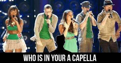 Who is in your A capella