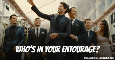 Who's in your Entourage?